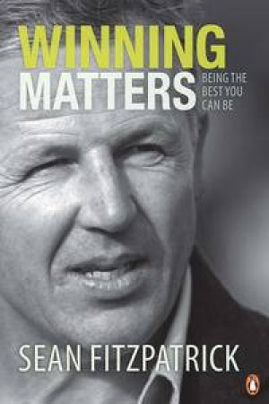 Winning Matters: Being the Best You Can Be by Sean Fitzpatrick