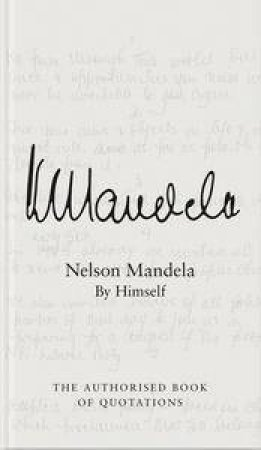 Nelson Mandela by Himself by Nelson Mandela