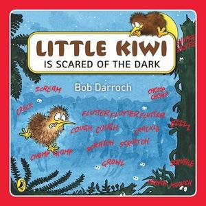 Little Kiwi is Scared of the Dark by Bob Darroch