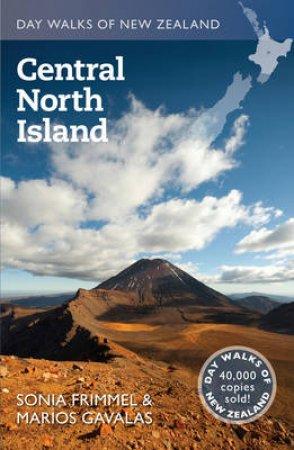 Day Walks of New Zealand: Central North Island by Sonia Frimmel & Marios Gavalas