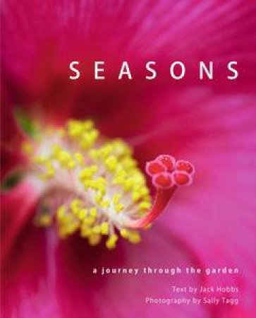 Seasons: A Journey Through the Garden by Jack & Tagg Sally Hobbs