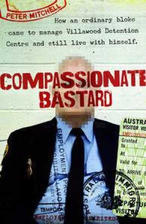 Compassionate Bastard by Peter Mitchell