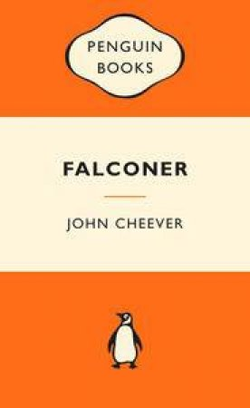 Popular Penguins: Falconer by John Cheever