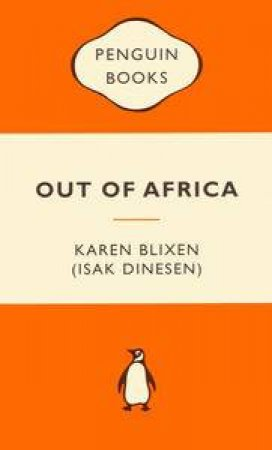 Popular Penguins: Out of Africa by Isak Dinesen