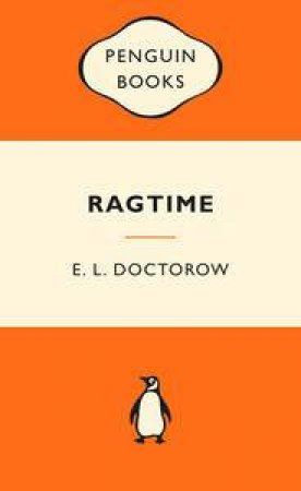 Popular Penguins: Ragtime by E. L. Doctorow