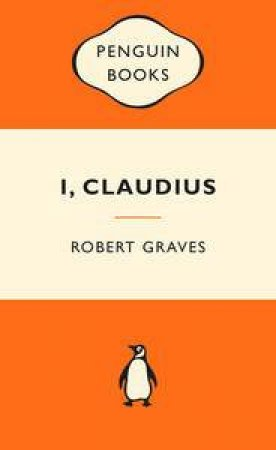 Popular Penguins: I, Claudius by Robert Graves