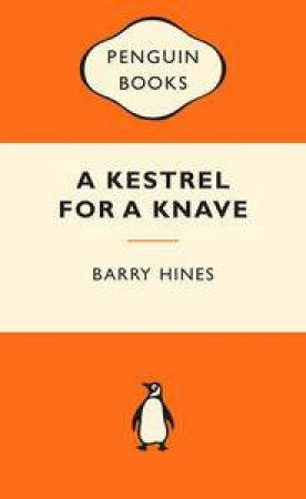 Popular Penguins: A Kestrel for a Knave by Barry Hines