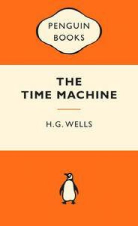Popular Penguins: The Time Machine by H.G. Wells
