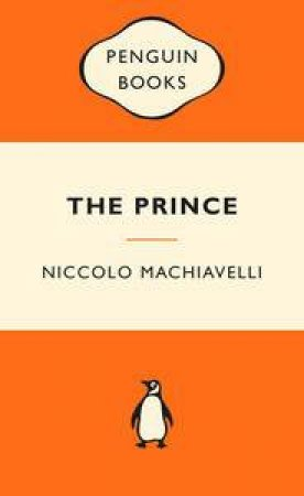 Popular Penguins: The Prince by Niccolo Machiavelli