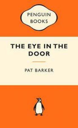 Popular Penguins: The Eye in the Door: by Pat Barker