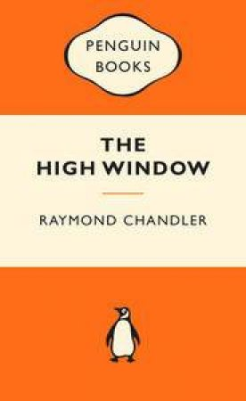 Popular Penguins: The High Window by Raymond Chandler