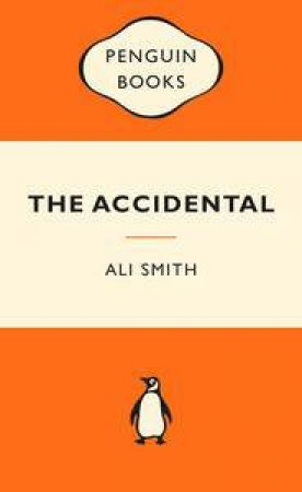 Popular Penguins: The Accidental by Ali Smith