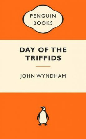 Popular Penguins: The Day of the Triffids by John Wyndham