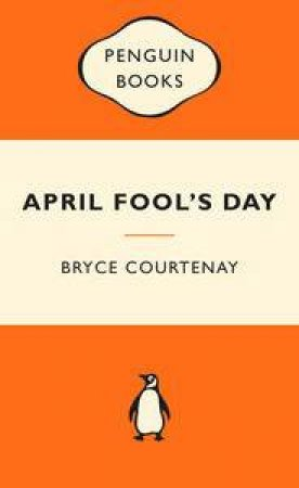 Popular Penguins: April Fool's Day by Bryce Courtenay