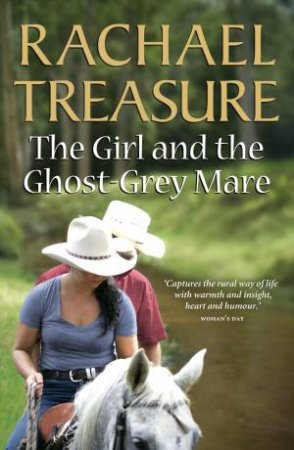Girl and the Ghost-Grey Mare by Rachael Treasure