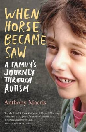 When Horse Became Saw by Anthony Macris