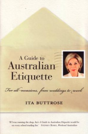 A Guide to Australian Etiquette by Ita Buttrose