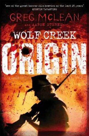 Wolf Creek 01 : Origin by Greg McLean
