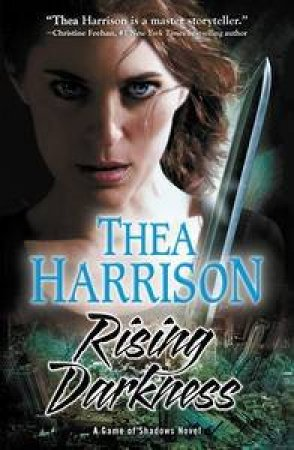 Rising Darkness: A Game Of Shadows Novel Book One by Thea Harrison