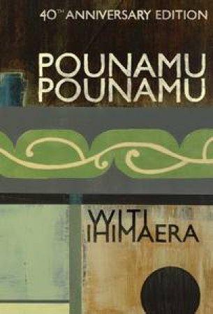 Pounamu Pounamu: 40th Anniversary Edition by Witi Ihimaera