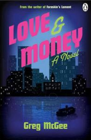 Love and Money by Greg McGee