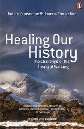 Healing Our History 3rd Edition by Robert  Consedine & Joanna Consedine