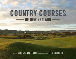 Country Courses of New Zealand by Michael Donaldson