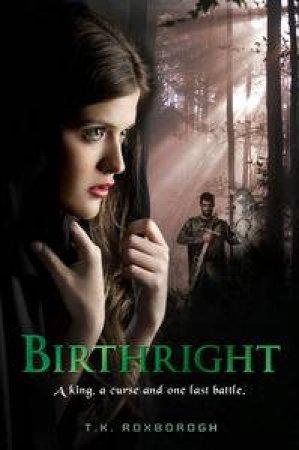 Birthright by T.K. Roxborogh