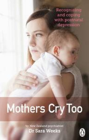 Mothers Cry Too by Sara Weeks
