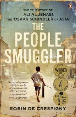 The People Smuggler: The True Story Of Ali Al Jenabi  by Robin de Crespigny