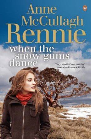 When the Snow Gums Dance by Anne Rennie McCullagh