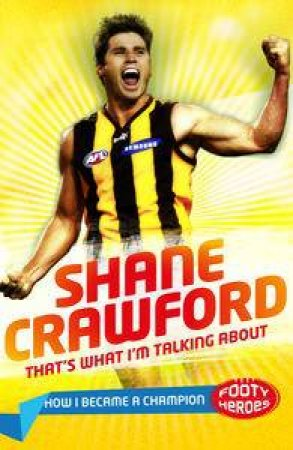 That's What I'm Talking About! (Junior Edition) by Shane Crawford