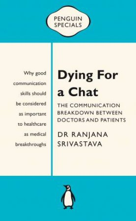 Penguin Specials: Dying for a Chat by Dr Ranjana Srivastava
