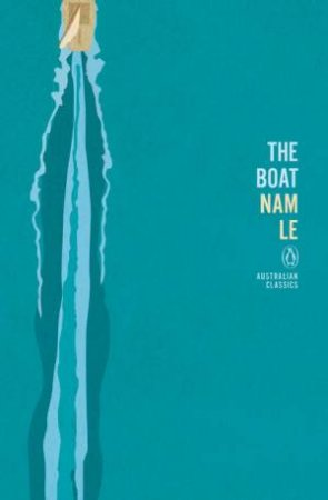 Penguin Australian Classics: The Boat by Nam Le