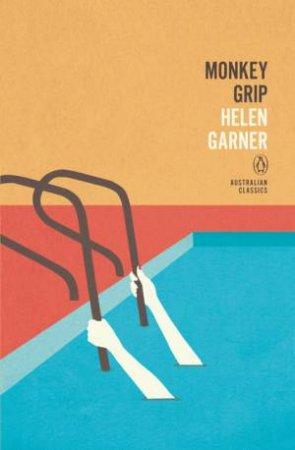 Penguin Australian Classics: Monkey Grip by Helen Garner