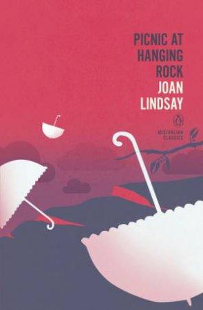 Penguin Australian Classics: Picnic At Hanging Rock by Joan Lindsay