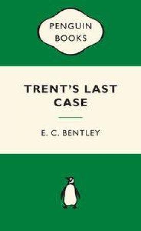 Green Popular Penguins : Trent's Last Case by E C Bentley