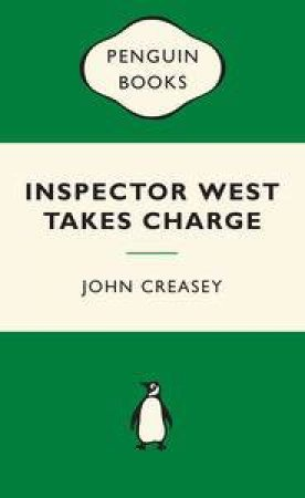 Green Popular Penguins : Inspector West Takes Charge by John Creasey