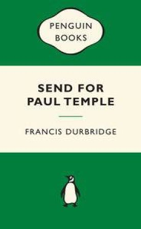Green Popular Penguins : Send for Paul Temple by Francis Durbridge