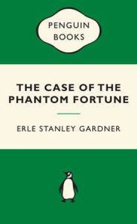 Green Popular Penguins : Case of the Phantom Fortune by Erle Stanley Gardner