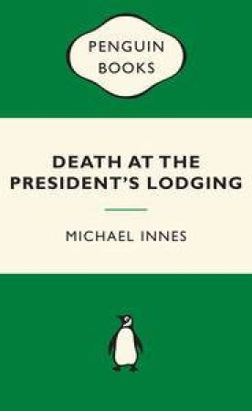 Green Popular Penguins : Death at the President's Lodging by Michael Innes
