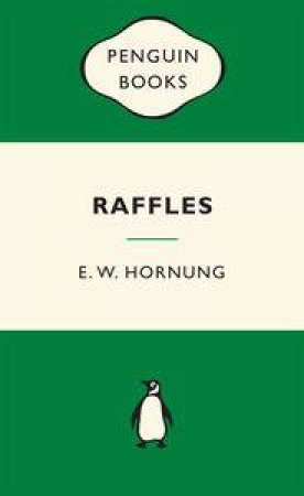 Green Popular Penguins : Raffles by E W Hornung