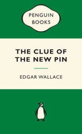 Green Popular Penguins : The Clue of the New Pin by Edgar Wallace
