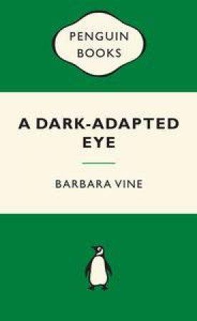 Green Popular Penguins : A Dark-Adapted Eye by Barbara Vine