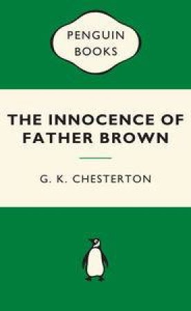 Green Popular Penguins : The Innocence of Father Brown by G K Chesterton
