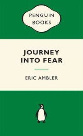 Green Popular Penguins : Journey into Fear by Eric Ambler