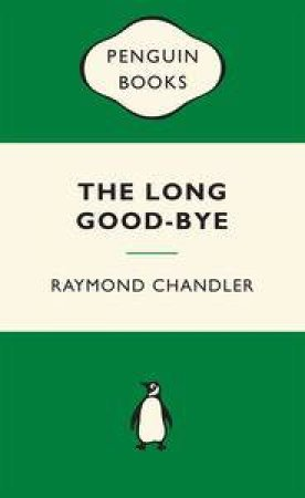 Green Popular Penguins : The Long Goodbye by Raymond Chandler