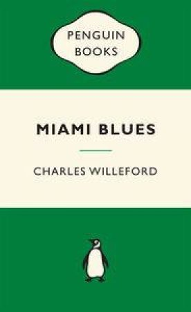 Green Popular Penguins : Miami Blues by Charles Willeford