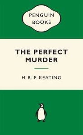 Green Popular Penguins : The Perfect Murder: The First Inspector Ghote Mystery by H R F Keating