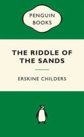Green Popular Penguins : The Riddle of the Sands by Erskine Childers